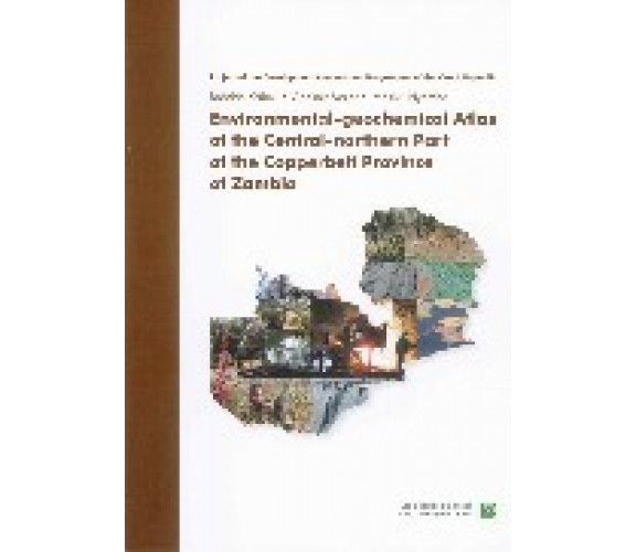 Environmental-geochemical Atlas of the Central-northern Part of the Copperbelt Province of Zambia
