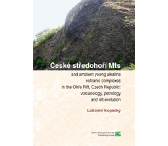 České středohoří Mts and ambient young alkaline volcanic complexes in the Rift, Czech Republic