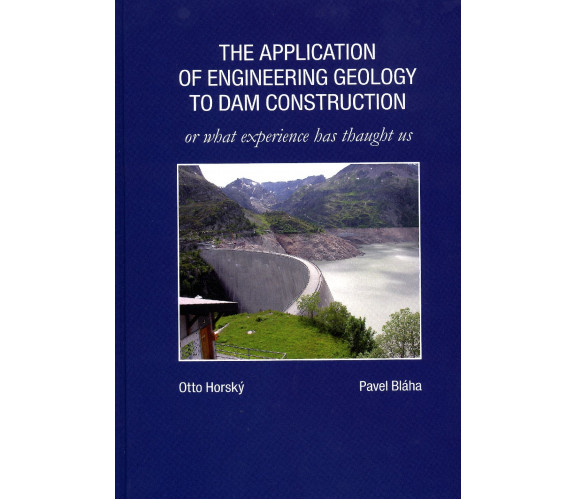 The Application of Engineering Geology to Dam Construction